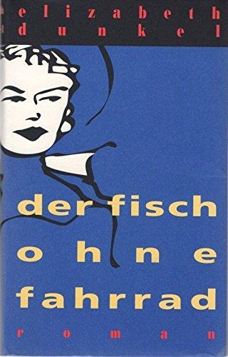 Der Fisch ohne Fahrrad. Aus dem Amerikanischen von Gisela Stege.