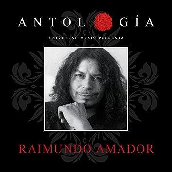 Antología De Raimundo Amador (Remasterizado 2015)