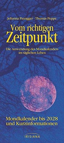 Vom richtigen Zeitpunkt: Die Anwendung des Mondkalenders im täglichen Leben - Mondkalender bis 2028 und Kurzinformationen