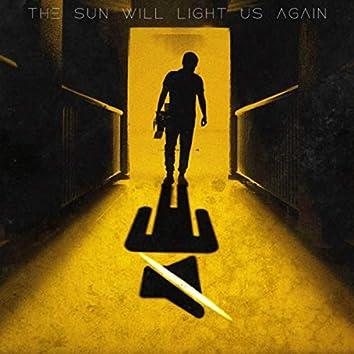 The Sun Will Light Us Again