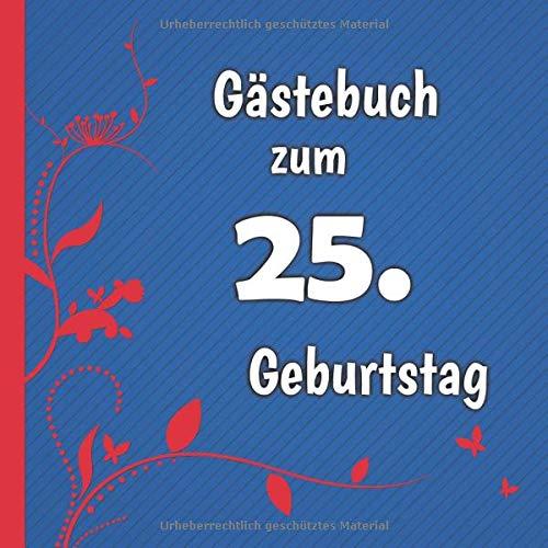 Gästebuch zum 25. Geburtstag: Gästebuch in Rot Blau und Weiß für bis zu 50 Gäste   Zum...