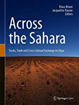 Across the Sahara: Tracks, Trade and Cross-Cultural Exchange in Libya