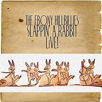 Slappin' a Rabbit (Live)