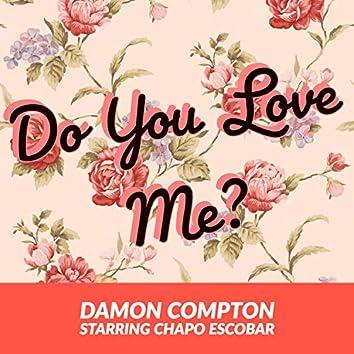 Do You Love Me? (feat. Damon Compton)