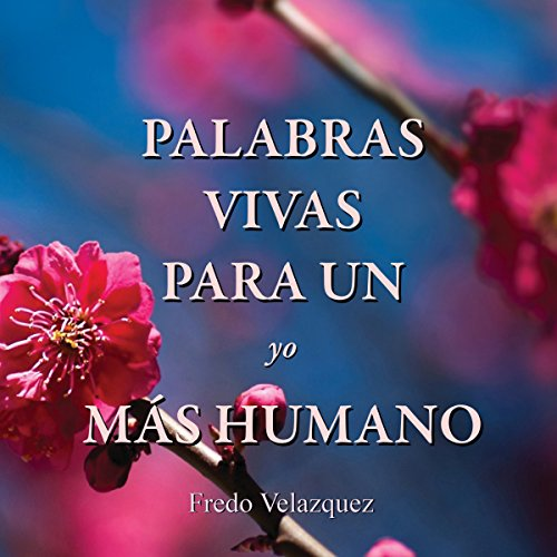 Palabras vivas para un yo más humano [Living Words for a More Human Self] cover art