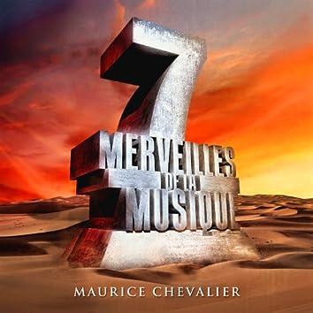 7 merveilles de la musique: Maurice Chevalier