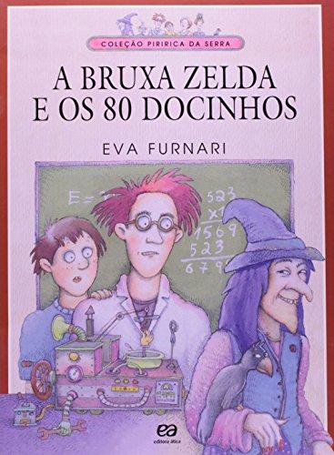 A Bruxa Zelda e os 80 Docinhos - Coleção Piririca da Serra