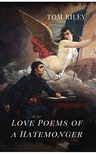 Love Poems of a Hatemonger by [Tom Riley]