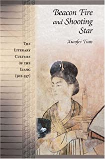 Beacon Fire and Shooting Star: The Literary Culture of the Liang (502-557) (Harvard-Yenching Institute Monograph Series)