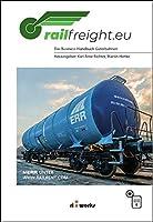 Railfreight.eu: Das Business-Handbuch Gueterbahnen