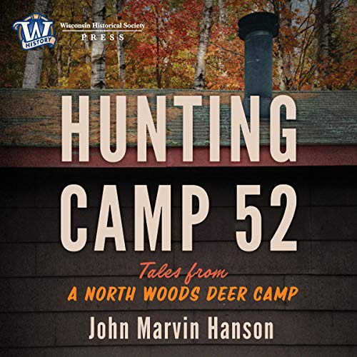 Hunting Camp 52: Tales from a North Woods Deer Camp audiobook cover art