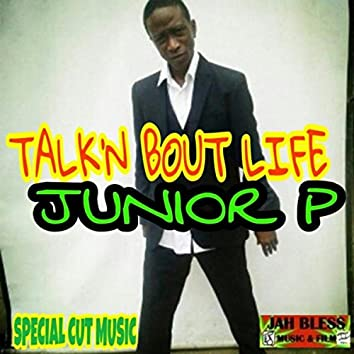 Talk'n 'Bout Life
