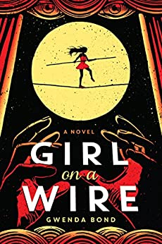 Girl on a Wire (Cirque American) by [Gwenda Bond]