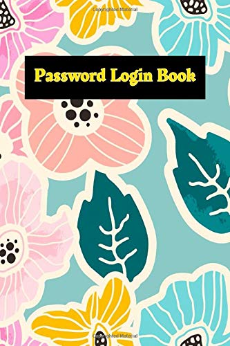 Password Login Book: Password Logbook And Internet Address Organizer Portal 120 Page Glossy Cover Design Cream Paper Sheet Size 6x9 INCH ~ Floral Pattern - Note # Password Quality Print.