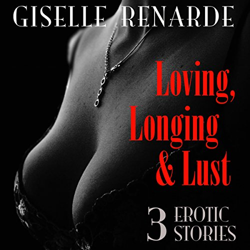 Loving, Longing and Lust cover art
