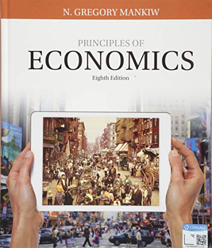 Compare Textbook Prices for Principles of Economics 8 Edition ISBN 9781305585126 by Mankiw, N. Gregory