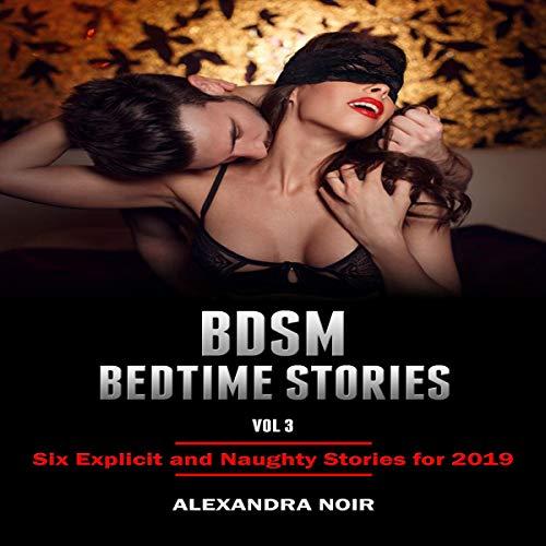 BDSM Bedtime Stories, Volume 3 Audiobook By Alexandra Noir cover art