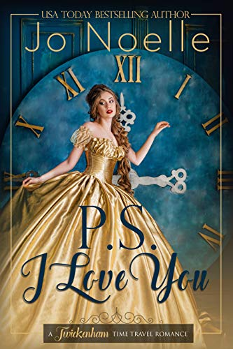 P.S. I Love You: Sweet Historical Romance (Twickenham Manor Time Travel Romance Book 1) (English Edition)