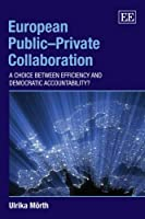 European Public–Private Collaboration: A Choice Between Efficiency and Democratic Accountability?