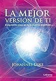 La Mejor Versión de Ti: (Espiritualidad) El siguiente paso en tu evolución espiritual