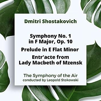 Shostakovich: Symphony No. 1 in F Major, Op. 10 / Prelude in E Flat Minor / Entr'acte from Lady Macbeth of Mzensk
