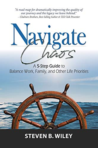 Navigate Chaos: A 5-Step Guide to Balance Work, Family, and Other Life Priorities (English Edition)