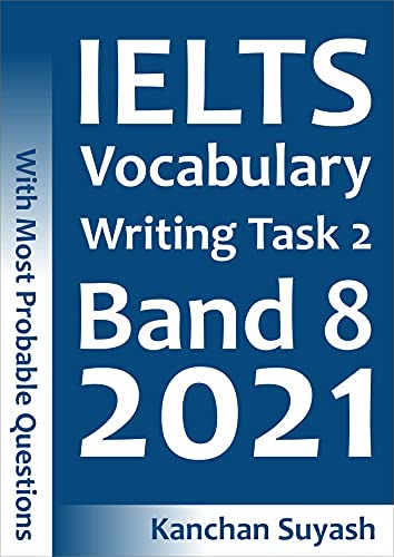 IELTS Vocabulary Writing Task 2 Band 8 2021 : Topic-Wise Vocabulary for IELTS Writing Task 2 with Mo