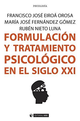 Formulación y tratamiento psicológico en el siglo XXI (Manuales) (Spanish Edition)