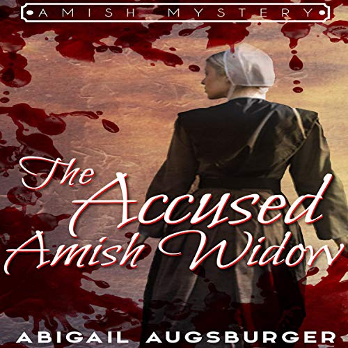 The Accused Amish Widow: An Amish Mystery cover art