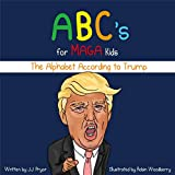ABC's for MAGA Kids: The Alphabet According to Trump (An Illustrated Political Satire Funny Book)