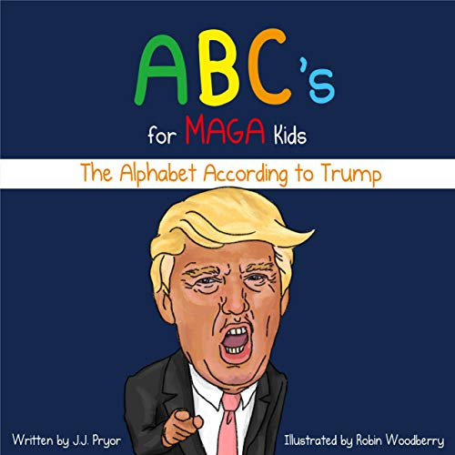 ABC's for MAGA Kids: The Alphabet According to Trump (An Illustrated Political Satire Funny Book) (English Edition)