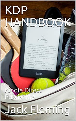 KDP HANDBOOK: Kindle Direct Publishing (English Edition)
