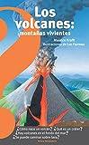 Los Volcanes, Montañas Vivientes / Volcanoes: Living Mountains (Altea Benjamín)