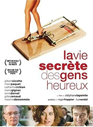 La Vie Secrete Des Gens Heureux by Gilbert Sicotte
