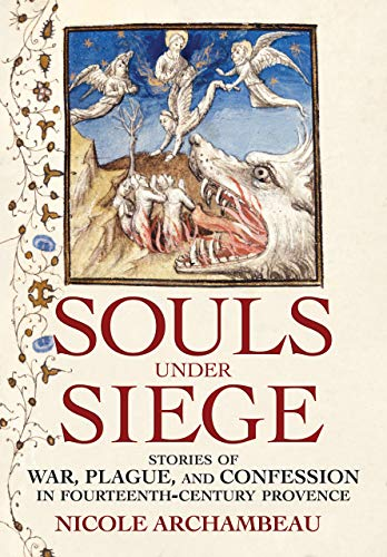 Souls under Siege: Stories of War, Plague, and Confession in Fourteenth-Century Provence