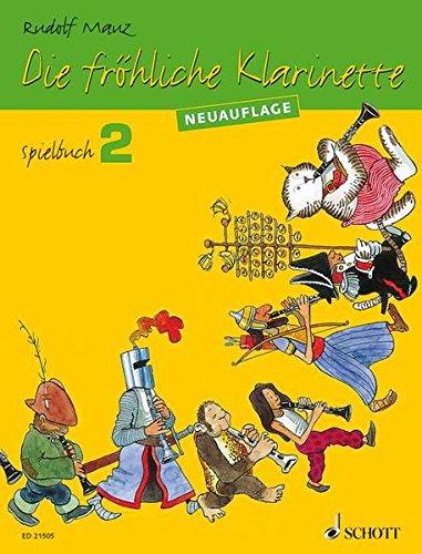 Die fröhliche Klarinette: (Überarbeitete Neuauflage). Spielbuch 2. 2-4 Klarinetten / Klarinette und Klavier. Spielbuch. (Die fröhliche Klarinette, Spielbuch 2)