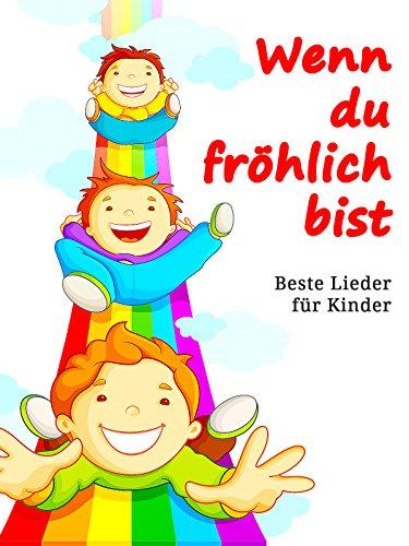 Wenn du fröhlich bist - Beste Lieder für Kinder