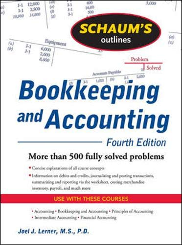 Compare Textbook Prices for Schaum's Outline of Bookkeeping and Accounting, Fourth Edition 4 Edition ISBN 8580001234991 by Lerner, Joel,Gokarn, Rajul