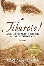 Tiburcio!: Love, crime and rebellion in early California