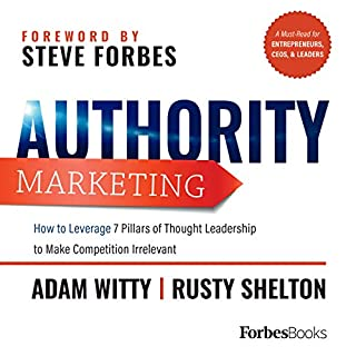 Authority Marketing     How to Leverage 7 Pillars of Thought Leadership to Make Competition Irrelevant              By:                                                                                                                                 Adam Witty,                                                                                        Rusty Shelton                               Narrated by:                                                                                                                                 Adam Witty,                                                                                        Rusty Shelton                      Length: 3 hrs and 32 mins     5 ratings     Overall 4.8