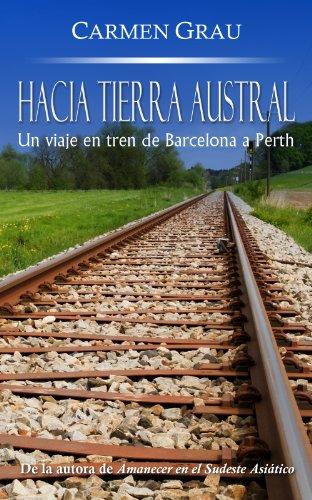 HACIA TIERRA AUSTRAL: Un viaje en tren de Barcelona a Perth