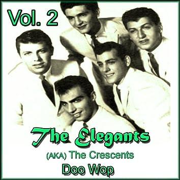 The Elegants (Aka the Crescents) Doo Wop, Vol. 2
