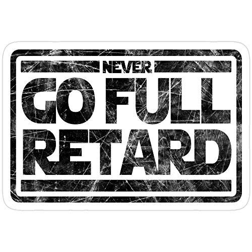 never go full retard - 5