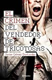 El crimen del vendedor de tricotosas (Autores Españoles e Iberoamericanos)