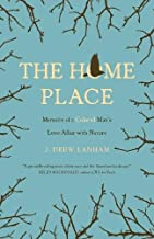 The Home Place: Memoirs of a Colored Man's Love Affair with Nature PDF