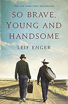 So Brave Young and Handsome by Leif Enger  4-Jun-2009  Paperback