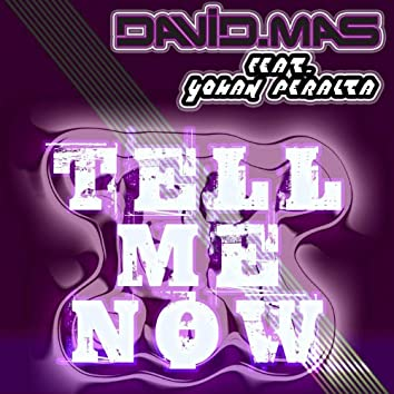 Tell Me Now (feat. Yohan Peralta)