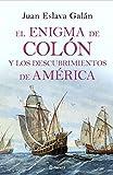 El enigma de Colón y los descubrimientos de América (Autores Españoles e Iberoamericanos)
