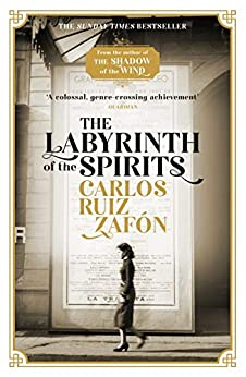 The Labyrinth of the Spirits: From the bestselling author of The Shadow of the Wind (Cemetery of Forgotten Books 4) (English Edition) par [Carlos Ruiz Zafon, Lucia Graves]
