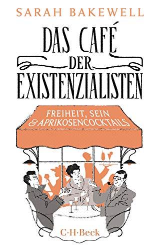 Buchseite und Rezensionen zu 'Das Café der Existenzialisten: Freiheit, Sein und Aprikosencocktails' von Sarah Bakewell